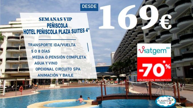 SEMANA VIP Hotel ZT Peñiscola Plaza Suits con Tuserco Travel